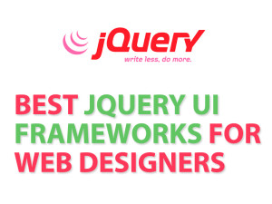 Best jQuery UI Frameworks for Web Designers