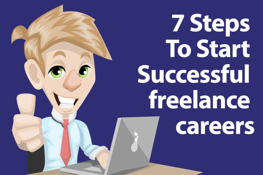 7 Steps To start successful freelance careers infographics