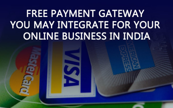 Free payment gateway you may integrate for your online business in India